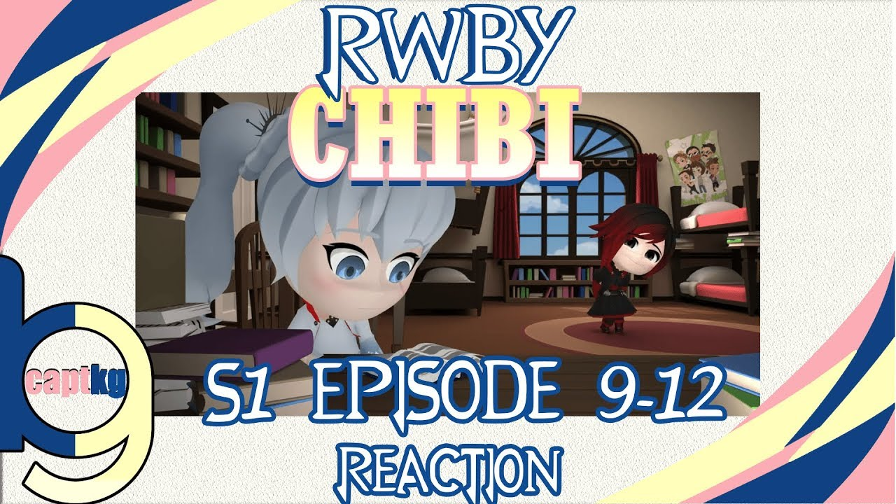 RWBY Chibi S1 Episode 9-12 - Reaction w/ Jordie