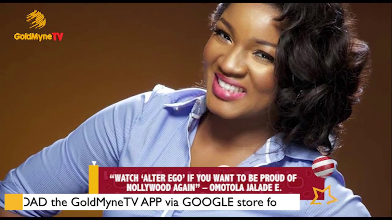 """Download """"WATCH 'ALTER EGO"""" IF YOU WANT TO BE PROUD OF NOLLYWOOD AGAIN"""" - OMOTOLA JALADE"""