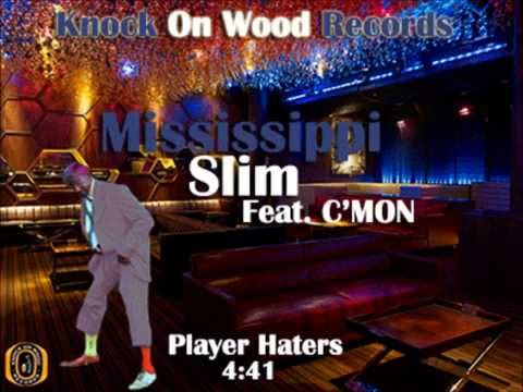 Mississippi Slim- Player Haters