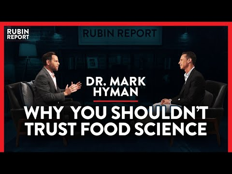 Doctor Exposes The Reality Of Corrupt Food Science | Dr. Mark Hyman | LIFESTYLE | Rubin Report