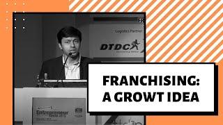 Franchising   A Growth Idea - Sachin