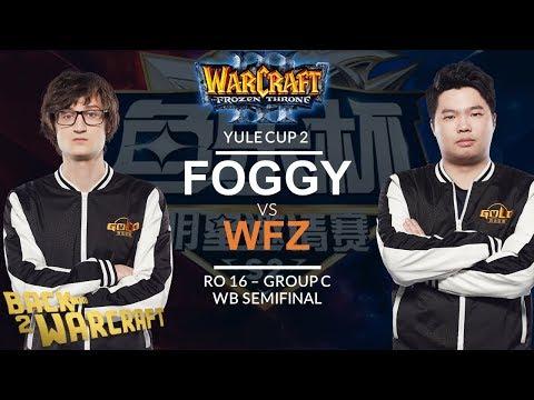 WC3 - Yule Cup 2: Ro 16 WB SF: [NE] Foggy vs. WFZ [UD] (Group C)