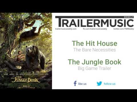 The Jungle Book - Big Game Trailer Music #3 (The Hit House - The Bear Necessities)
