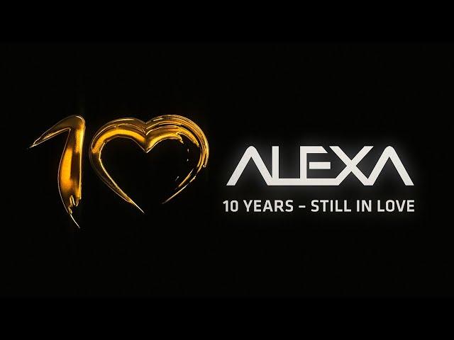 10 Years ALEXA - Still In Love