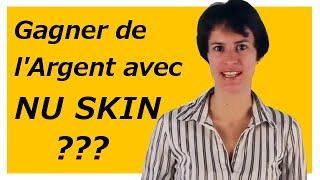 Avis Nu Skin France - NuSkin est-elle une Arnaque? Peut-on Gagner de l'Argent avec Nu Skin Fran