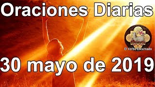 Oraciones diarias con amor Jueves 30 Mayo 2019 Evangelio de hoy Oraciones milagrosas