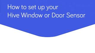 How to Set Up Your Hive Window or Door Sensor | North America