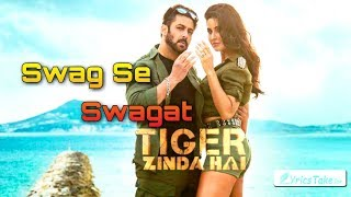 Swag Se Swagat Lyrics _ 2017 tiger ginda hai movie video song