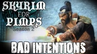 Skyrim For Pimps - Bad Intentions (S2E02) College of Winterhold Walkthrough