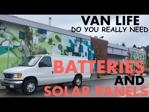 DO YOU REALLY NEED BATTERIES AND SOLAR PANELS | Van Life Canada