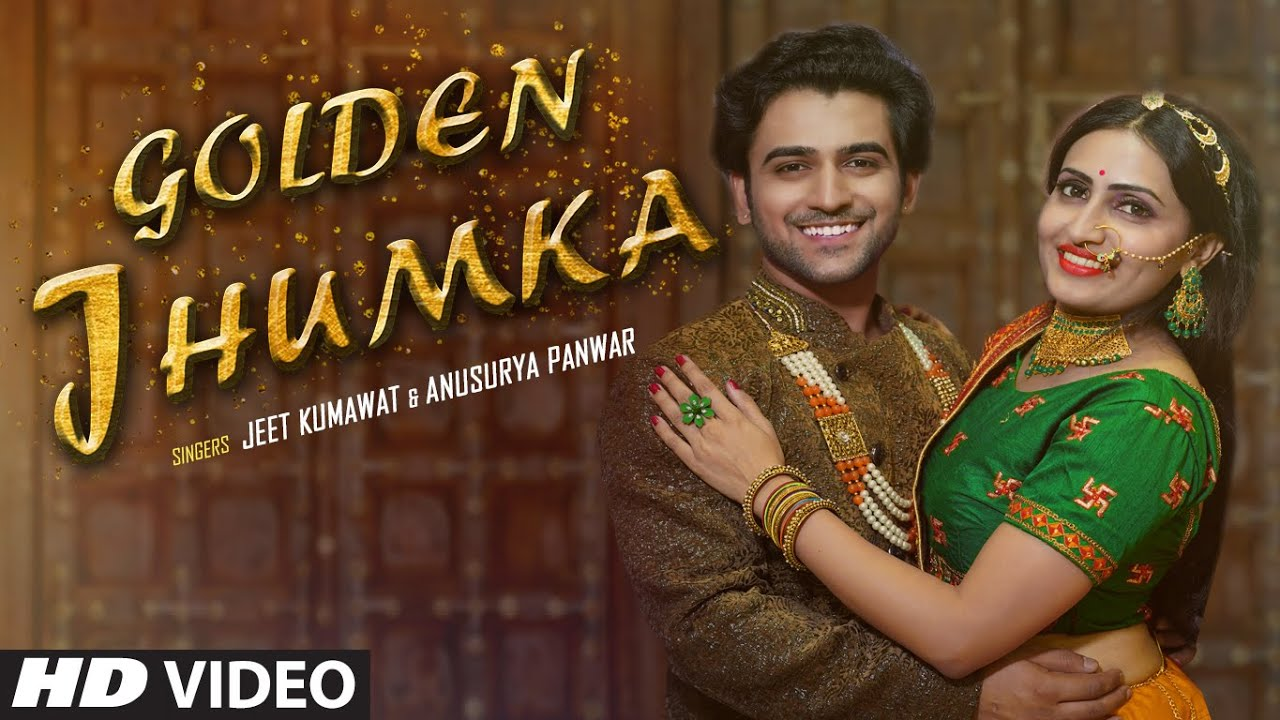 Golden Jhumka New Video Song Jeet Kumawat, Anusurya Panwar Feat. Namrata Gaikwad, Suraj Sonik