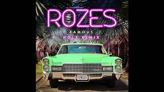 ROZES- Famous (HOLZ Remix)