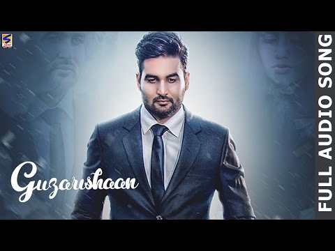 Latest Punjabi Songs 2016 ●  Guzarishaan  ● Joban Sandhu ● Full Audio ● Punjabi songs 2016