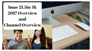 Imac 21.5 inch 2017 Overview and Channel Overview