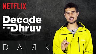 Decode With Dhruv | Dark: Is Time travel possible in real life?! | @Dhruv Rathee | Netflix India