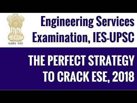 Engineering Service Exam - The Perfect Strategy to Crack ESE in One Attempt - UPSC ESE 2018
