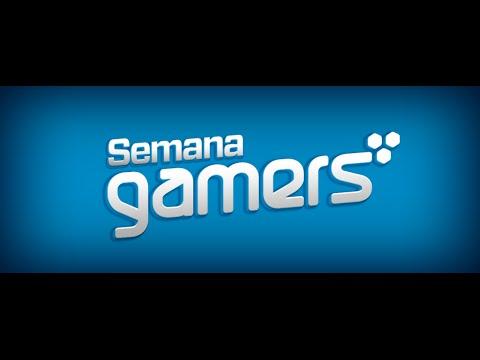 Semana Gamers, 6 al 12 de octubre