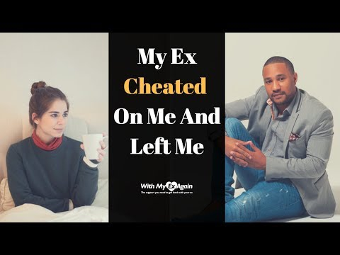 My Ex Cheated On Me And Left Me
