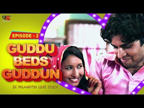 Guddu Beds Guddun Episode 2 | New Web Series Hindi 2017 | First Kut Productions