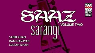 Saaz: Sarangi | Vol 2 | Audio Jukebox | Instrumental | Classical | Sultan Khan | Ram Narayan