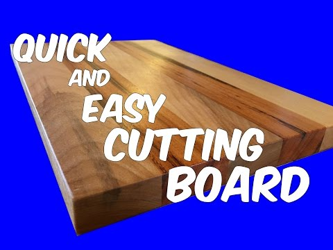 Quick and Easy Cutting Board