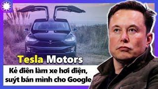 """Tesla Motors  - """"Kẻ Điên"""" Làm Xe Hơi Điện Và Bài Học Về Sự Không Khuất Phục"""