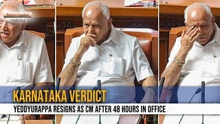 Karnataka Verdict: Yeddyurappa resigns as CM after 48 hours in office