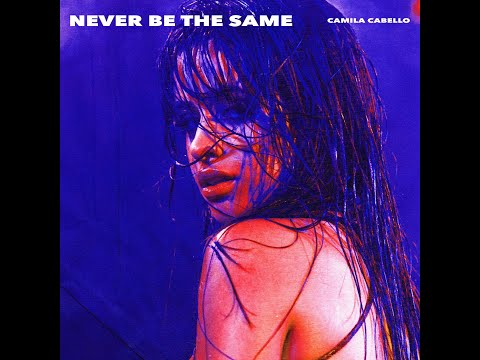 Never Be The Same (Super Clean Version) (Audio) - Camila Cabello