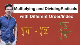 How to Multiply aฑd Divide Radicals with Different Order / Index?
