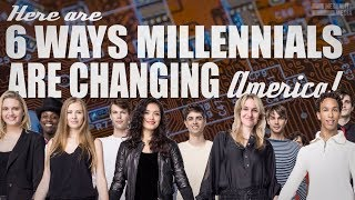 The 6 Ways Millennials Are Changing America Robert Reich explains how the next generation will fundame