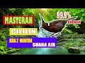 Masteran Cililin Jeda Suara Air Efektif Untuk Murai  Mp3 - Mp4 Download