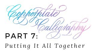Copperplate Calligraphy (7 of 7): putting it all together