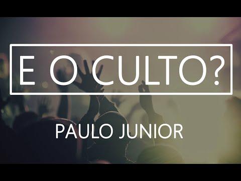 E o Culto?! - Paulo Junior