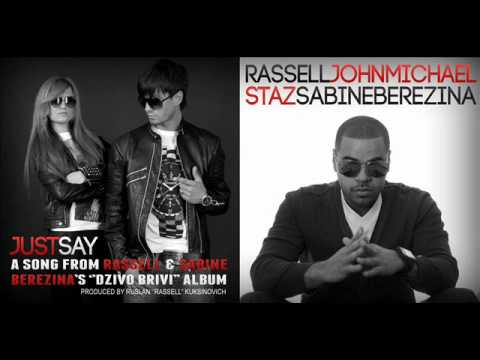 Rassell, John Michael, Staz, Sabine Berezina - Just Say (Official Track) (2012)