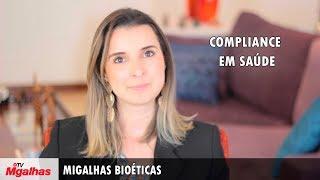 Migalhas Bioéticas - Compliance em saúde