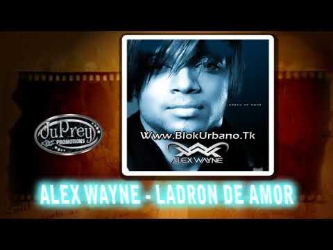 Alex Wayne - Ladron De Amor {Promocional}