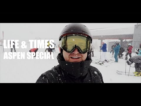LIFE & TIMES - ASPEN SPECIAL - The Usual Lorimer Family Antics but in Colorado