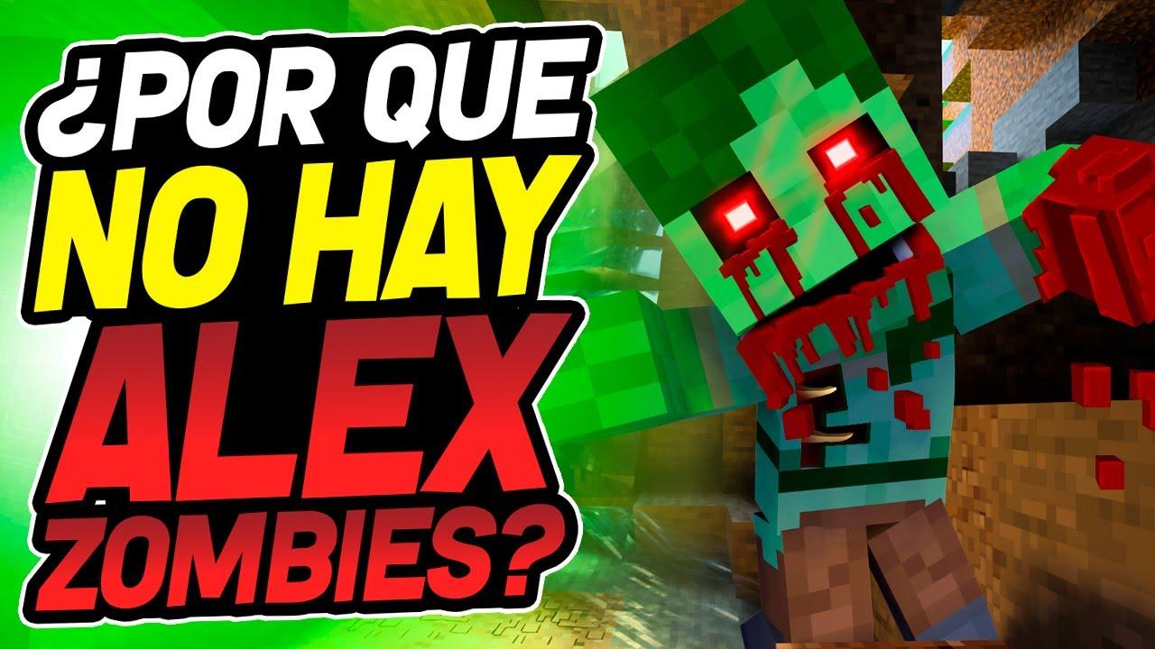 ¿Por que NO HAY Alex Zombies?