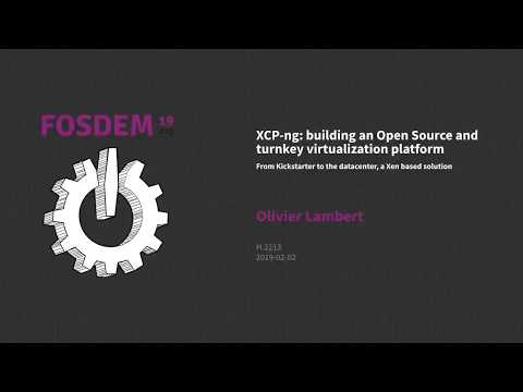 XCP-ng: building an open source and turnkey virtualization platform