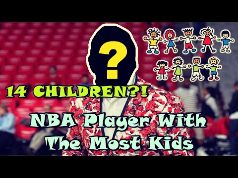 The NBA Player Who Had 14 CHILDREN! - The Most in NBA History