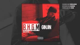 Ginjin - B.H.G.M (Lyrics)