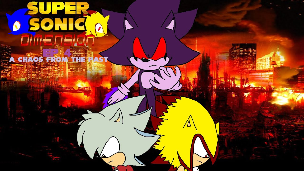 Super Sonic Dimension EP 4: A Chaos From The Past
