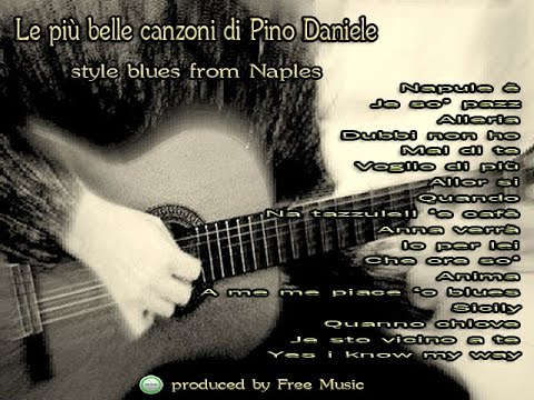 """""""Le più belle canzoni di Pino Daniele"""" - (style blues from Naples) by  Free Music"""