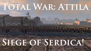 Total War: Attila Gameplay - Siege of Serdica - Eastern Roman Empire v Visigoths!