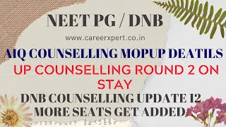 Neet PG | AiQ Counselling Mockup | Up Counselling Round 2 on stay and DNB counselling update.