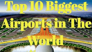 Top 10 Biggest Airport's in the World | Large Airport | Best Airport