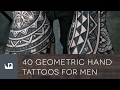 40 Geometric Hand Tattoos For Men