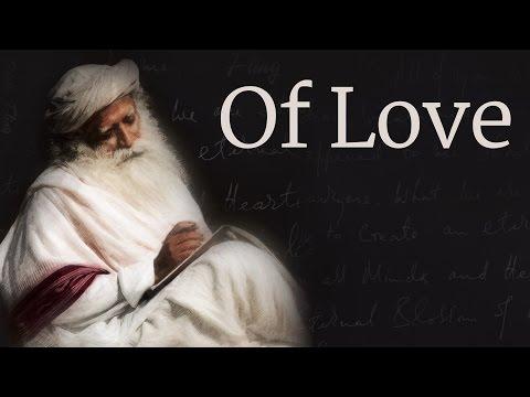 """""""Of Love"""" – A Poem by Sadhguru."""