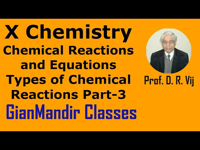 X Chemistry | Chemical Reactions and Equations | Types of Chemical Reactions Part-3 by Gaurav Sir