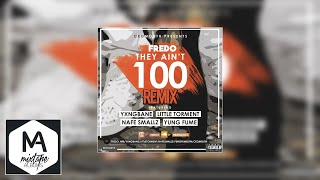 Fredo Ft. Yxng Bane x Little Torment x Nafe Smallz - They Ain't 100 Remix #Exclusive #Audio